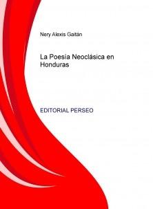 La Poesía Neoclásica en Honduras
