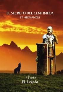 """El Secreto del Centinela ( 1º Parte ) """"El legado"""""""