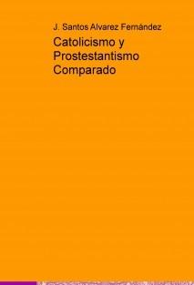 Catolicismo y Prostestantismo Comparado