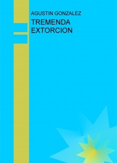 TREMENDA EXTORCION