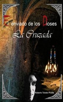 EL ENVIADO DE LOS DIOSES - LA CRUZADA