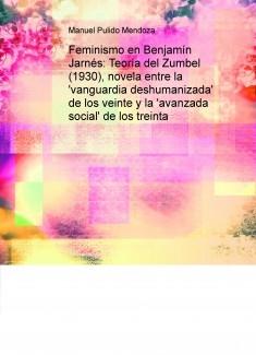 Feminismo en Benjamín Jarnés: Teoría del Zumbel (1930), novela entre la 'vanguardia deshumanizada' de los veinte y la 'avanzada social' de los treinta