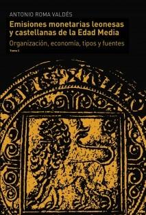Emisiones monetarias leonesas y castellanas de la Edad Media. Edición en color Tomo I