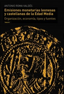 Emisiones monetarias leonesas y castellanas de la Edad Media. Edición en color Tomo II