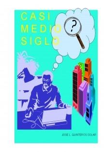 CASI MEDIO SIGLO
