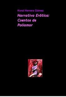 Narrativa Erótica: Cuentos de  Poliamor