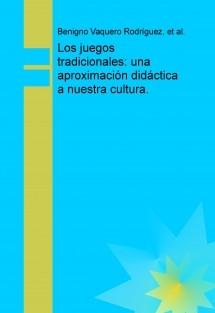 Los juegos tradicionales: una aproximación didáctica a nuestra cultura.