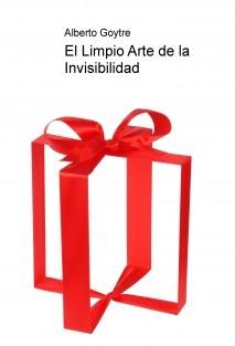 El Limpio Arte de la Invisibilidad