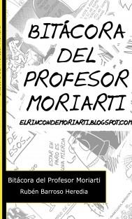 Bitácora del profesor Moriarti