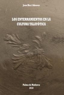 LOS ENTERRAMIENTOS EN LA CULTURA TALAYÓTICA