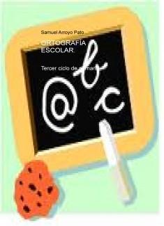 Ortografía escolar. tercer ciclo de primaria