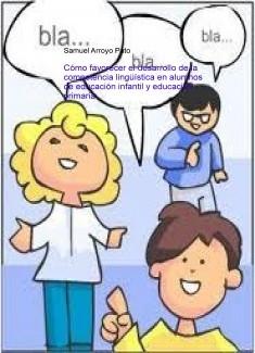 Cómo favorecer el desarrollo de la competencia lingüística en alumnos de educación infantil y educación primaria
