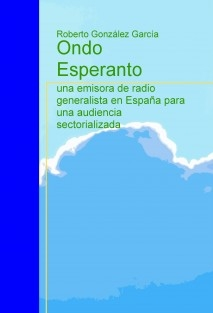 Ondo Esperanto: una emisora de radio generalista en España para una audiencia sectorializada