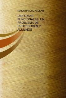 DISFONÍAS FUNCIONALES, UN PROBLEMA DE LOS PROFESORES Y ALUMNOS