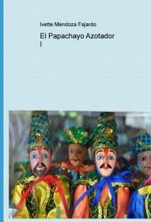 Libro 5, El Papachayo Azotador I