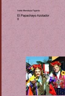 Libro 6, El Papachayo Azotador II