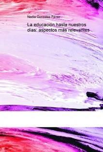 La educación hasta nuestros días: aspectos más relevantes