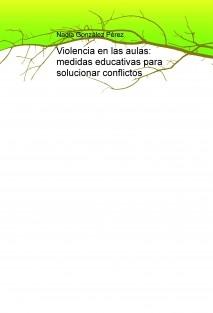 Violencia en las aulas: medidas educativas para solucionar conflictos