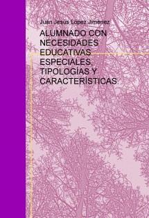 ALUMNADO CON NECESIDADES EDUCATIVAS ESPECIALES, TIPOLOGÍAS Y CARACTERÍSTICAS.