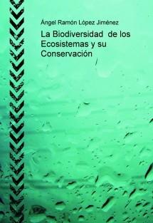 La Biodiversidad de los Ecosistemas y su Conservación