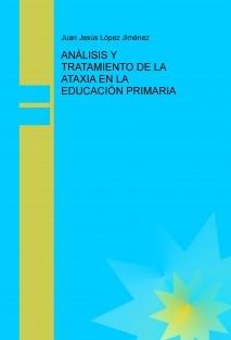 ANÁLISIS Y TRATAMIENTO DE LA ATAXIA EN LA EDUCACIÓN PRIMARIA