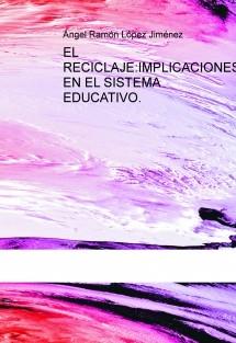 EL RECICLAJE:  IMPLICACIONES EN EL SISTEMA EDUCATIVO.