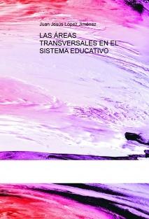 LAS ÁREAS TRANSVERSALES EN EL SISTEMA EDUCATIVO