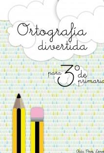 ORTOGRAFIA DIVERTIDA PARA 3º DE PRIMARIA.