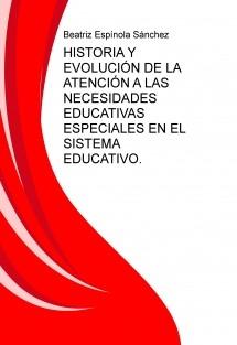 HISTORIA Y EVOLUCIÓN DE LA ATENCIÓN A LAS NECESIDADES EDUCATIVAS ESPECIALES EN EL SISTEMA EDUCATIVO.
