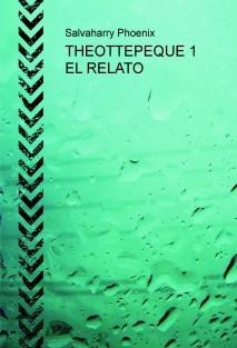 THEOTTEPEQUE 1 EL RELATO