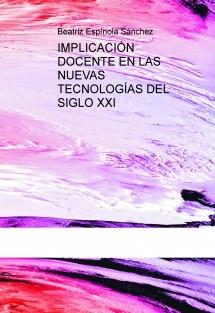 IMPLICACIÓN DOCENTE EN LAS NUEVAS TECNOLOGÍAS DEL SIGLO XXI
