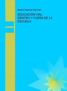EDUCACIÓN VIAL DENTRO Y FUERA DE LA ESCUELA