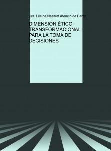 DIMENSIÓN ÉTICO TRANSFORMACIONAL PARA LA TOMA DE DECISIONES