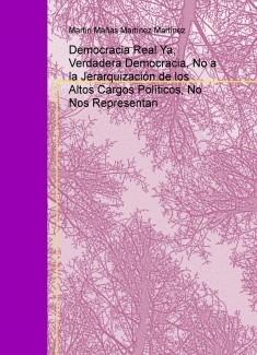 Democracia Real Ya, Verdadera Democracia, No a la Jerarquización de los Altos Cargos Políticos, No Nos Representan