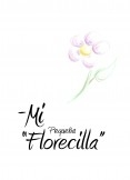 """Mi Pequeña """"Florecilla"""""""