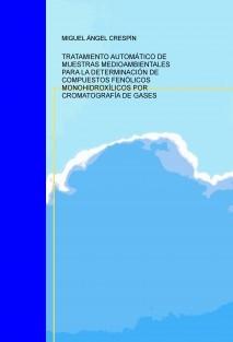 TRATAMIENTO AUTOMÁTICO DE MUESTRAS MEDIOAMBIENTALES PARA LA DETERMINACIÓN DE COMPUESTOS FENÓLICOS MONOHIDROXÍLICOS POR CROMATOGRAFÍA DE GASES