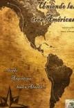 Uniendo Las Tres Américas
