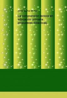 La comprensión lectora en educación primaria: propuestas didácticas.