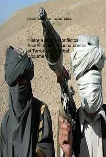 Historia de los Conflictos Asimétricos: La lucha contra el Terrorismo Global (Volumen III)