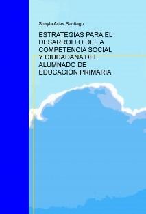 ESTRATEGIAS PARA EL DESARROLLO DE LA COMPETENCIA SOCIAL Y CIUDADANA DEL ALUMNADO DE EDUCACIÓN PRIMARIA