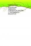 EDUCACIÓN AMBIENTAL: CONCEPTUALIZACIÓN Y TRATAMIENTO EDUCATIVO