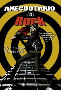 45c64c4549951 Anecdotario del Rock. Las anécdotas y curiosidades más absurdas de la  historia del rock