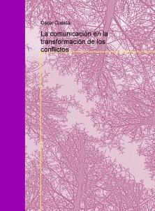 La comunicación en la transformación de los conflictos