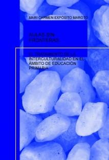 AULAS SIN FRONTERAS. EL TRATAMIENTO DE LA INTERCULTURALIDAD EN EL ÁMBITO DE EDUCACIÓN PRIMARIA