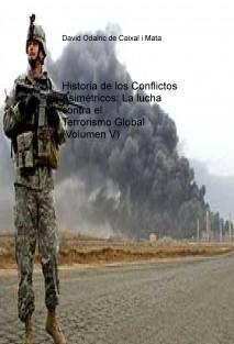 Historia de los Conflictos Asimétricos: La lucha contra el Terrorismo Global (Volumen V)