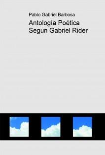 Antología Poética Segun Gabriel Rider