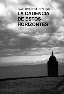 LA CADENCIA DE ESTOS HORIZONTES