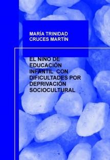 EL NIÑO DE EDUCACIÓN INFANTIL  CON  DIFICULTADES POR DEPRIVACIÓN SOCIOCULTURAL