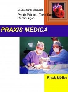 Praxis Médica - Tomo Segundo - Continuação