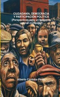 CIUDADANÍA, DEMOCRACIA Y PARTICIPACIÓN POLÍTICA (Perspectivas para un gobierno vecinal municipal)